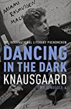 Dancing in the Dark: My Struggle Book 4 (Knausgaard)