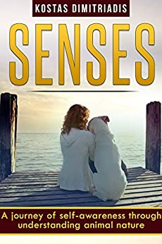 SENSES: A journey of self-awareness through understanding animal nature