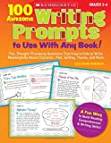 100 Awesome Writing Prompts to Use with Any Book!, Liza Charlesworth, 0439227232