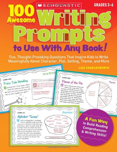 100 Awesome Writing Prompts To Use with Any Book!: Fun, Thought-provoking Questions That Inspire Kids to Write Meaningfu
