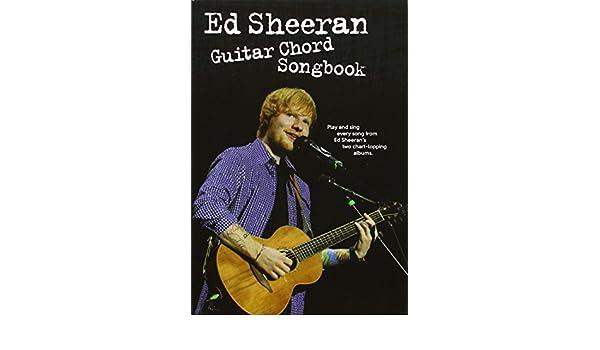 Ed Sheeran: Guitar Chord Songbook: NA: 9781783058310: Amazon.com: Books