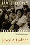 img - for Tomorrow's Tomorrow: The Black Woman book / textbook / text book