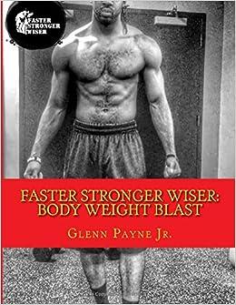Faster Stronger Wiser  Body Weight Blast Paperback – February 27 e368685e0