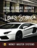 How To Make Money Buying and Selling Used Cars: Money Master Systems (1)