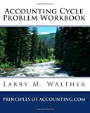 Accounting Cycle Problem Workbook, Larry Walther, 1456458973
