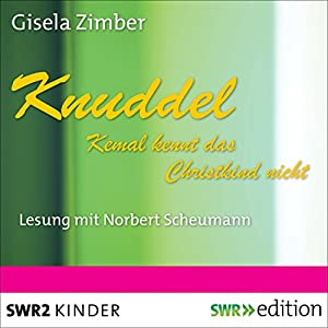 Knuddel: Kemal kennt das Christkind nicht Hörbuch