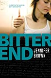 Front cover for the book Bitter End by Jennifer Brown