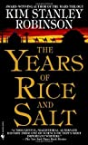 The Years of Rice and Salt by Kim Stanley Robinson (2003-06-03)