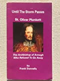 img - for Until the Storm Passes: St. Oliver Plunkett - The Archbishop of Armagh Who Refused to Go Away book / textbook / text book