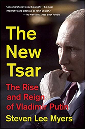 Amazon Fr The New Tsar The Rise And Reign Of Vladimir Putin Myers Steven Lee Livres