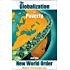 The Globalization of Poverty and the New World Order