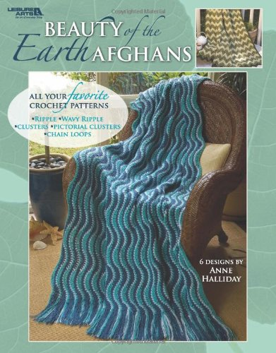 Beauty of the Earth Afghans: All Your Favorite Crochet Patterns - 6 designs (Leisure Arts #3872) pdf epub