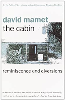 The Cabin: Reminiscence and Diversions by [Mamet, David]