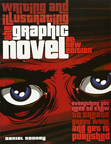 Writing and Illustrating the Graphic Novel: Everything You Need to Know to Create Great Work and Get It Published by B.E.S. Publishing