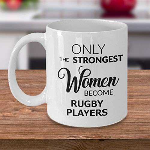 - Rugby Gifts Rugby Mug Rugby Mom Rugby Coach Gift Only the Strongest Women Become Rugby Players Coffee Mug Ceramic Tea Cup for a Rugby Woman