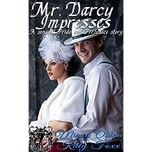 Mr. Darcy Impresses: A Pride and Prejudice Sensual Variation (The farmhouse Book 2)