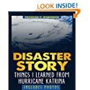 After a Disaster: What to Expect: Things I Learned from Hurricane Katrina