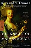 The Knight of Maison-Rouge: A Novel of Marie Antoinette (Modern Library Classics)