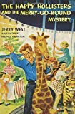The Happy Hollisters and the Merry-Go-Round Mystery, Jerry West, 1478309822
