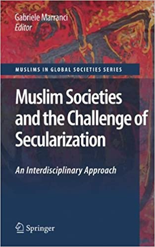 Book Muslim Societies and the Challenge of Secularization: An Interdisciplinary Approach (Muslims in Global Societies Series)