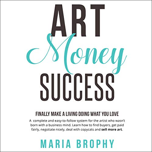 Pdf Business Art Money Success: Finally Make Money Doing What You Love: A Complete and Easy-to-Follow System for the Artist Who Wasn't Born with a Business Mind