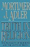 Truth in Religion, Mortimer J. Adler, 0020641400