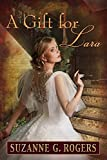 A Gift for Lara (The Love Letters Series Book 1)