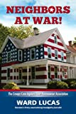 img - for Neighbors At War! The Creepy Case Against Your Homeowners Association book / textbook / text book