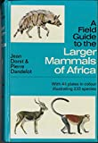 img - for A Field Guide to the Larger Mammals of Africa book / textbook / text book