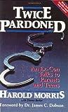 Twice Pardoned, Harold Morris, 0929608003