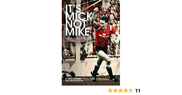 Its Mick, Not Mike: The Autobiography of Mick Duxbury ...
