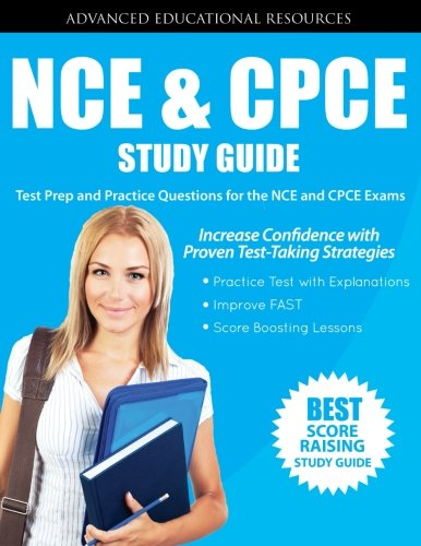 NCE & CPCE Study Guide: Test Prep and Practice Questions for the NCE and CPCE exams