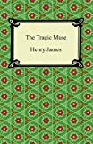 The Tragic Muse, Henry James, 1420940775