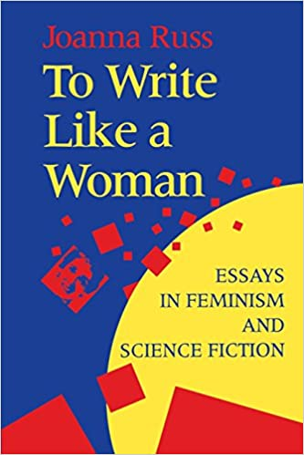 com to write like a w essays in feminism and science  com to write like a w essays in feminism and science fiction 9780253209832 joanna russ foreword by sarah lefanu joanna russ books