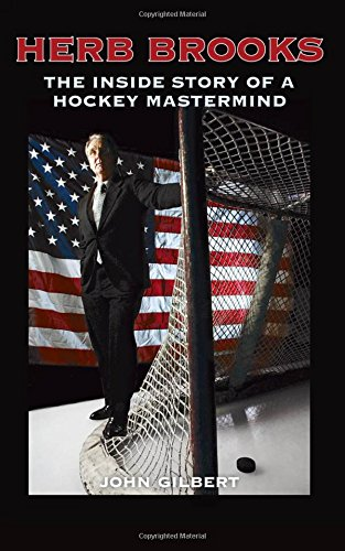 Herb Brooks: The Inside Story of a Hockey Mastermind