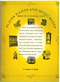 Player Pianos and Music Boxes, Harvey N. Roehl, 0911572066