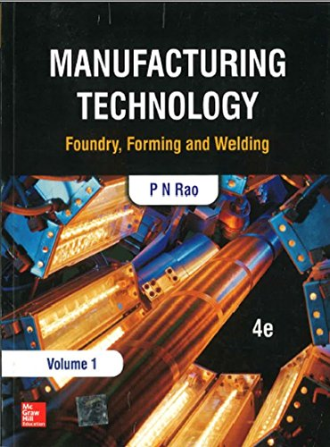 Manufacturing Technology: Foundry, Forming and Welding