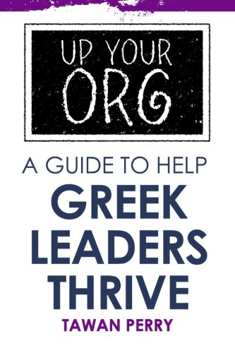 Up Your Org A Guide To Help Greek Leaders Thrive