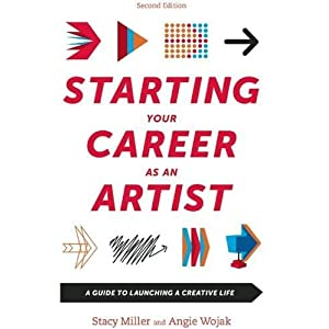 Starting Your Career as an Artist: A Guide to Launching a Creative Life