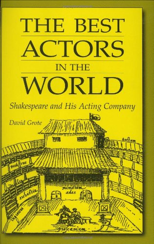 The Best Actors in the World: Shakespeare and His Acting Company (Contributions in Drama and Theatre Studies)