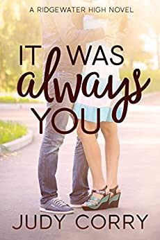 It Was Always You (Ridgewater High Romance Book 3) by [Corry, Judy]