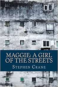 "a review of stephen cranes novel maggie a girl of the streets The short novel by stephen crane, ""maggie : a girl of the streets"", despite the title, is not necessarily just about maggie, but rather deals more directly with the bowery environment itself."