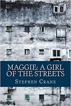 maggie a girl on the streets First published in 1893, when stephen crane was only twenty-one years old, maggie is the harrowing tale of a young woman's fall into prostitution and destitution in new york city's notorious bowery slum in dazzlingly vivid prose and with a sexual candour remarkable for his day, crane depicts an urban sub-culture awash with alcohol and.