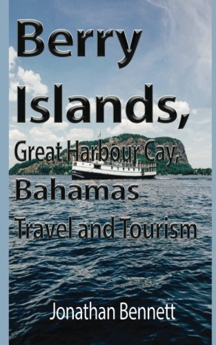 Berry Islands, Great Harbour Cay, Bahamas Travel and Tourism: Holiday, Vacation Honeymoon, All-in One location for Leisure