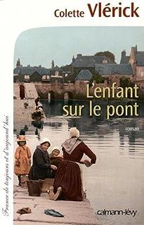 L'enfant sur le pont, Vlérick, Colette