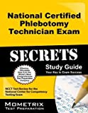 National Certified Phlebotomy Technician Exam Secrets Study Guide( NCCT Test Review for the National Center for Competency Testing Exam)[NATL CERTIFIED PHLEBOTOMY TECH][Paperback]