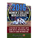 The 2016 Women's College World Series in Review: A review of the fastpitch softball event, with game notes, interviews, and game by game information.