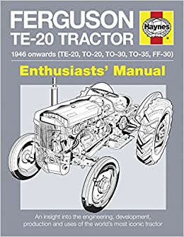 Ferguson te 20 tractor 1946 onwards te 20 to 20 to 30 to 35 ferguson te 20 tractor 1946 onwards te 20 to 20 to 30 to 35 ff 30 an insight into the engineering development production and uses of the worlds fandeluxe Gallery