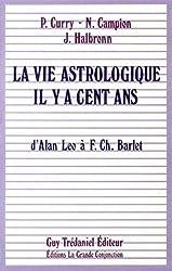 La Vie Astrologique Il Y A Cent Ans. D'alan Leo À F - Ch - Barlet
