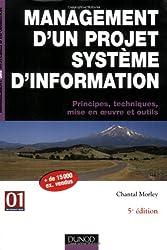 Management d'un projet système d'information : Principes, techniques, mise en oeuvre et outils